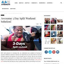 Awesome 3 Day Split Workout Solution!