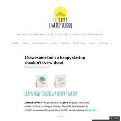 10 awesome tools a happy startup shouldn't live without