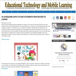 10 Awesome Apps to Get Students Motivated to Learn