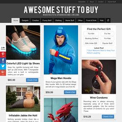 Awesome Stuff to Buy | Find Cool Shit to Buy