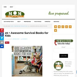 20 + Awesome Survival Books for Kids - Mom with a PREP