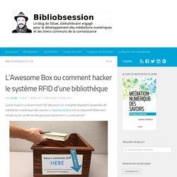 L'Awesome Box ou comment hacker le système RFID d'une bibliothèque -