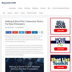 Making A Short Film: 5 Awesome Tactics For New Filmmakers