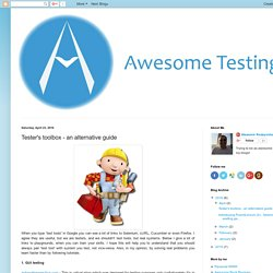 Awesome Testing: Tester's toolbox - an alternative guide