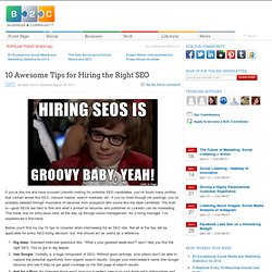 10 Awesome Tips for Hiring the Right SEO
