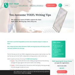 Ten Awesome TOEFL Writing Tips - TST Prep
