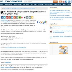 20+ Awesome & Unique Uses Of Google Reader You Probably Didn't Know About