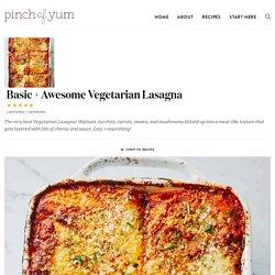 Basic + Awesome Vegetarian Lasagna Recipe