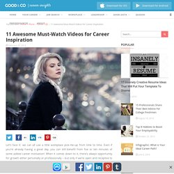 11 Awesome Must-Watch Videos for Career Inspiration