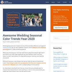 Awesome Wedding Seasonal Color Trends Year-2020