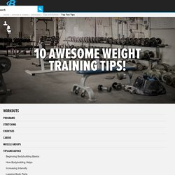 10 Awesome Weight Training Tips!