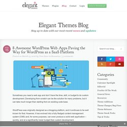 8 Awesome WordPress Web Apps Paving the Way for WordPress as a SaaS Platform