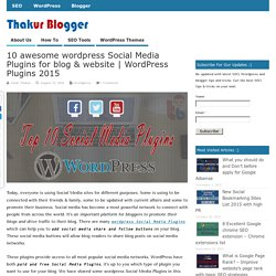 10 awesome wordpress Social Media Plugins for blog