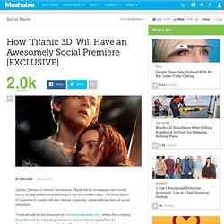 How 'Titanic 3D' Will Have an Awesomely Social Premiere [EXCLUSIVE]