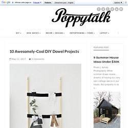 10 Awesomely-Cool DIY Dowel Projects
