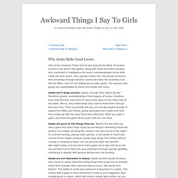 Awkward Things I Say To Girls » Blog Archive » Why Geeks Make Good Lovers
