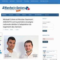 Mickaël Cohen et Nicolas Saumont : AXEAVITA est la première enseigne nationale dédiée à l'adaptation du logement des Seniors