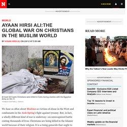 Ayaan Hirsi Ali:The Global War on Christians in the Muslim World