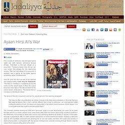 Ayaan Hirsi Ali's War
