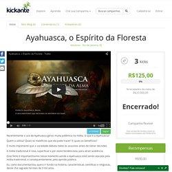 Ayahuasca, o Espírito da Floresta