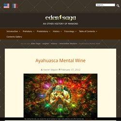 Ayahuasca Mental Wine - Eden Saga - english