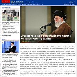 Ayatollah Khamenei's fatwa: Insulting the Mother of the Faithful Aisha is prohibited
