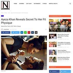 Ayeza Khan Reveals Secret To Her Fit Physique