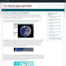 Las TIC nos ayudan con la Geografía