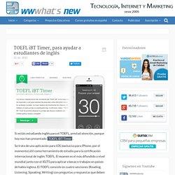TOEFL iBT Timer, para ayudar a estudiantes de inglés