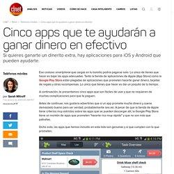 Cinco apps que te ayudarán a ganar dinero en efectivo - CNET en Español