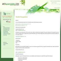 Trade enquiries,send your query for ayurvedic products,herbal products..
