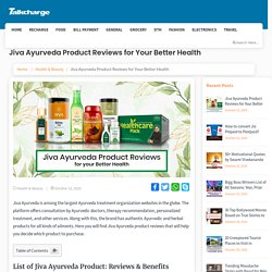 Jiva Ayurveda Product Reviews for Your Better Health