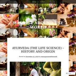 Ayurveda (The Life Science) – History and Origin