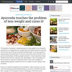 Ayurveda touches the problem of less weight and cures it!