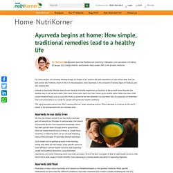 Ayurveda begins at home: How simple, traditional remedies lead to a healthy