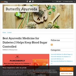 Best Ayurvedic Medicine for Diabetes 2 Helps Keep Blood Sugar Controlled - Butterfly Ayurveda
