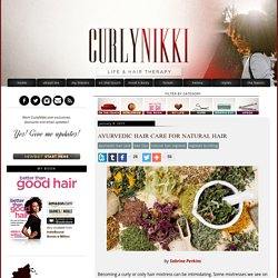 Ayurvedic Hair Care for Natural Hair