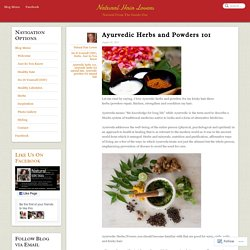 Ayurvedic Herbs and Powders 101