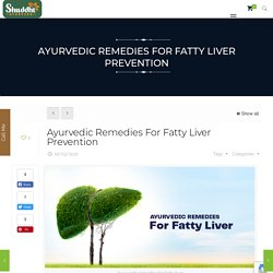 Ayurvedic Remedies For Fatty Liver Prevention
