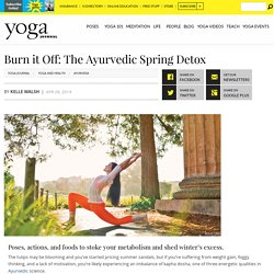 Burn it Off: The Ayurvedic Spring Detox
