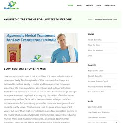 Ayurvedic Herbal Treatment for Low Testosterone In India