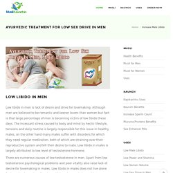 Ayurvedic Treatment for Low Sex Drive In Men, Male Libido