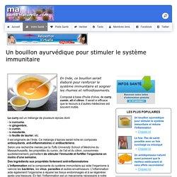 Un bouillon ayurvédique pour stimuler le système immunitaire et réduire l'inflammation