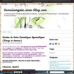 Recettes de Soins Cosmétiques Ayurvédiques (Visage et cheveux) - lamaisongaïa.over-blog.com