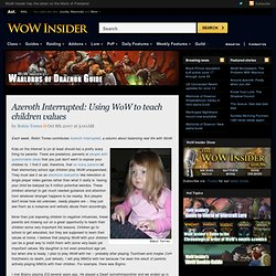 Azeroth Interrupted: Using WoW to teach children values