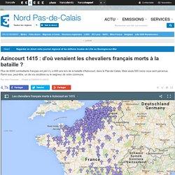 Azincourt 1415 : d'où venaient les chevaliers français morts à la bataille ?