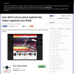 Con Givit crei le azioni salienti dai video registrati con iPad!