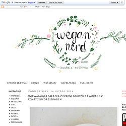 Wegan Nerd - Kuchnia roślinna : ZNIEWALAJĄCA SAŁATKA Z CZARNEGO RYŻU Z AWOKADO Z AZJATYCKIM DRESSINGIEM
