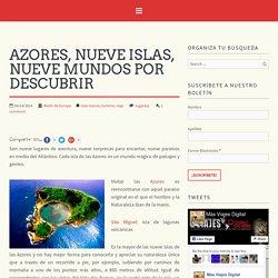 Azores, nueve islas, nueve mundos por descubrir