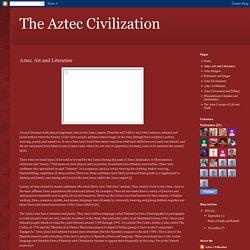 The Aztec Civilization: Aztec Art and Literature